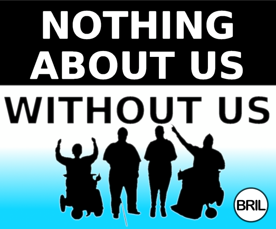 Nothing About Us. Without Us.  Silhouette of four Disabled people.  2 people are using wheelchairs. One person is using a cane.