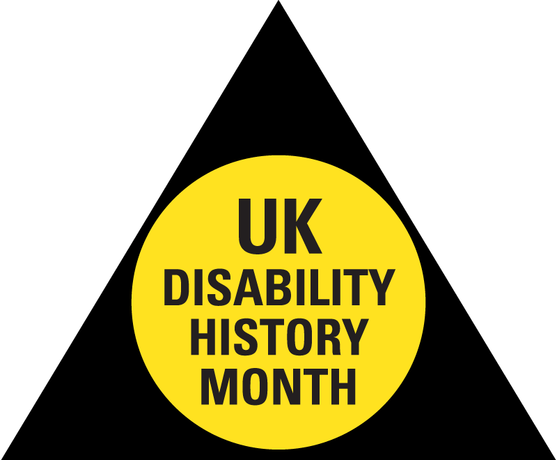 UK Disability History Month. Black text on a yellow circle, within a Black Triangle.